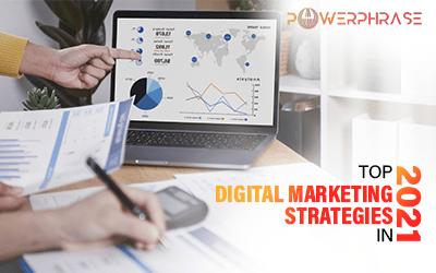 Top digital marketing strategies in 2021